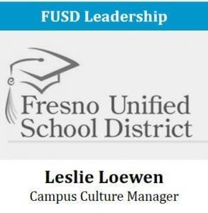 FUSD Leadership - Leslie Loewen - Campus Culture Manager